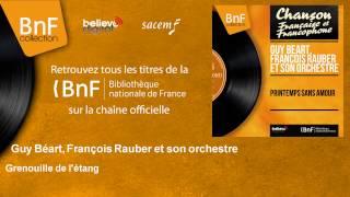 Guy Béart, François Rauber et son orchestre - Grenouille de l'étang