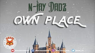 N-jay Dadz - Own Place - May 2019