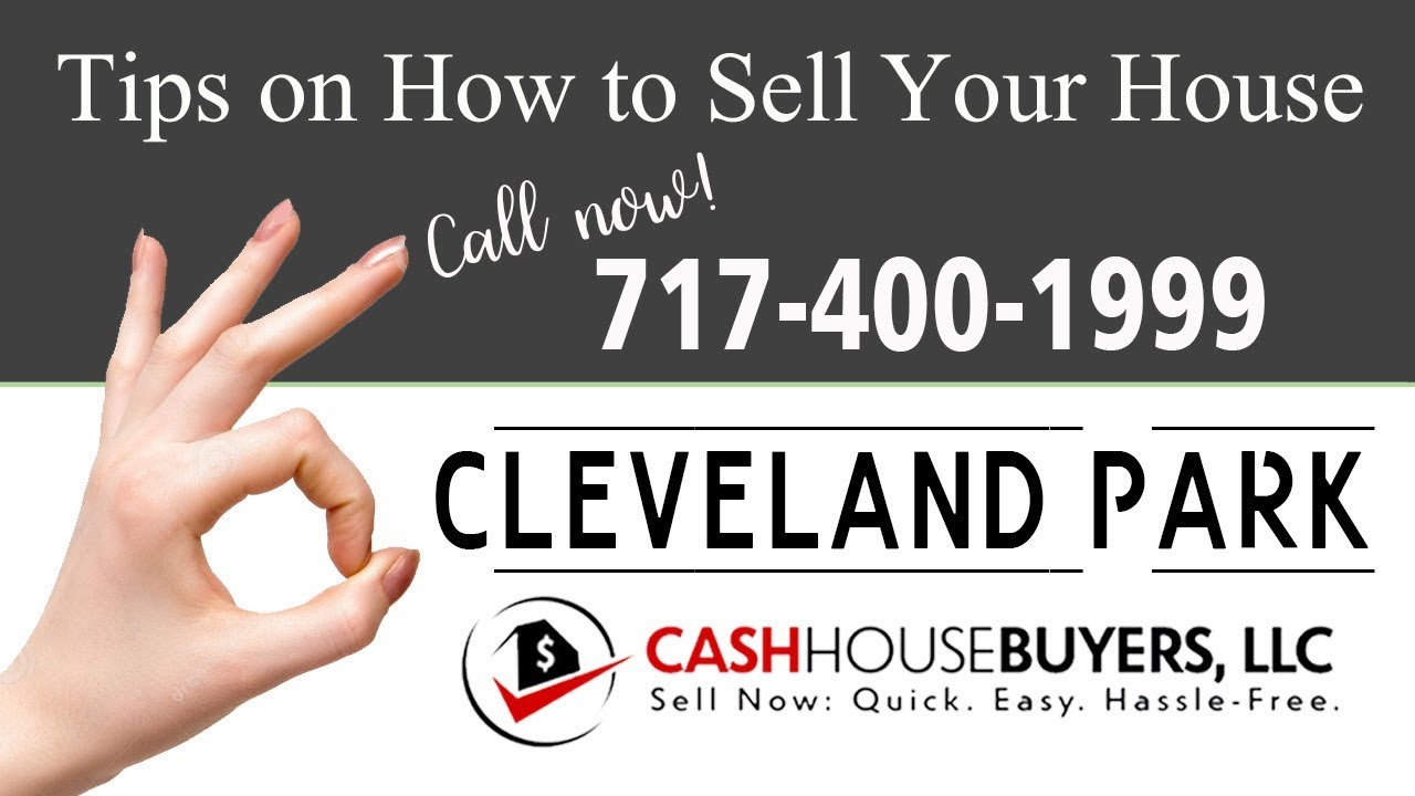 Tips Sell House Fast Cleveland Park Washington DC | Call 7174001999 | We Buy Houses