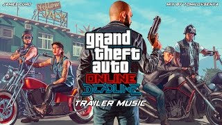 GTA Online Trailer Music — Deadline