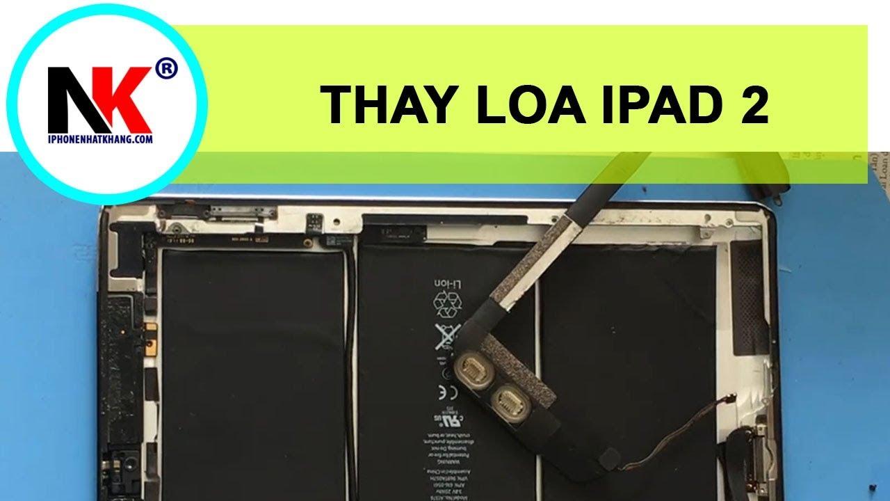 Thay Loa iPad 2 |  How To Fix The Sound On An iPad EASILY