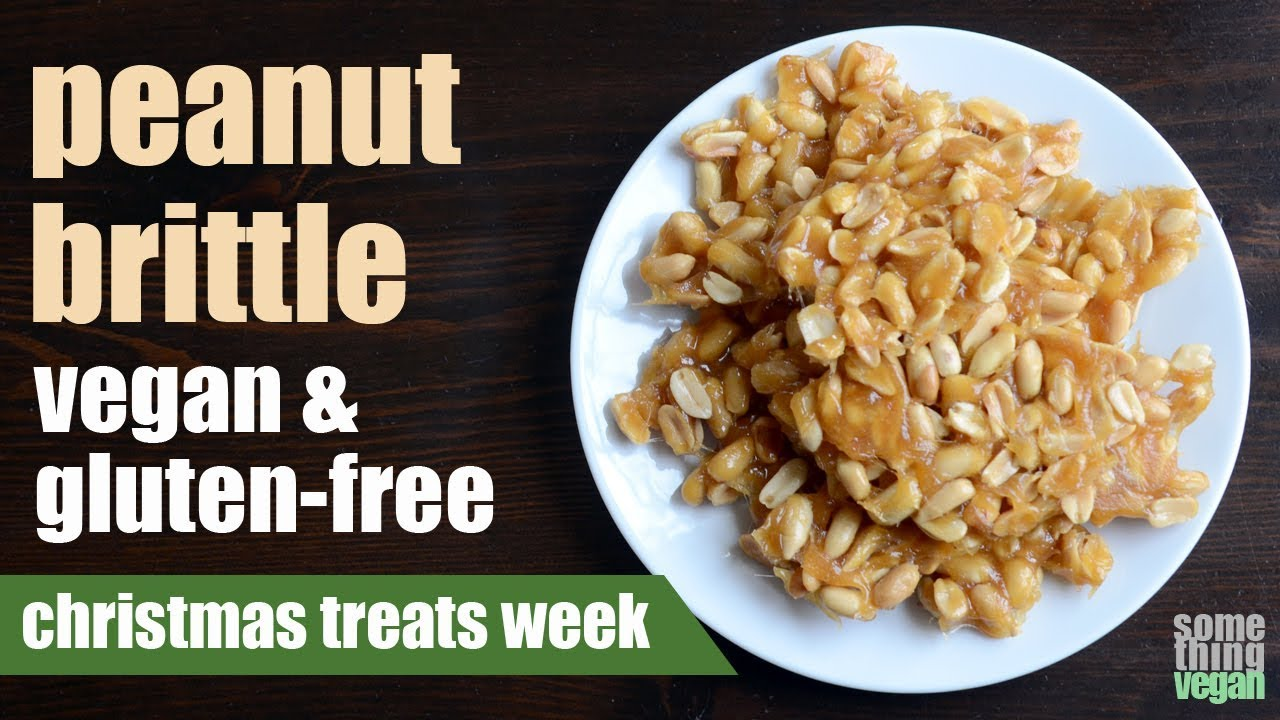 Peanut Brittle Vegan Gluten Free Something Vegan Christmas Treats Week