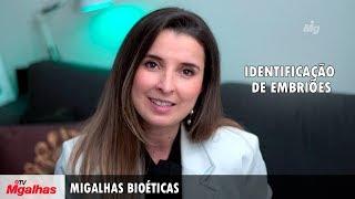 Migalhas Bioéticas - Identificação de embriões