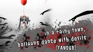 In a Rainy Town, Balloons Dance with Devils [Music Box ver.][Fandub Latino]