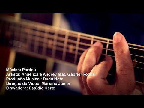 Angélica e Andrey Feat. Gabriel Rocha - Perdeu (Web Clipe)