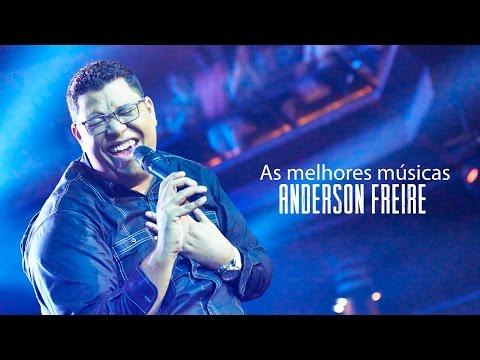 Anderson Freire - AS MELHORES (músicas mais tocadas) atualizada