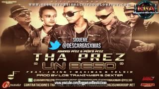Johnny Prez & Pedro Prez (Tha Prez) Ft. JKing & Maximan Y Yelsid - Un Beso  ★ Reggaeton 2012★