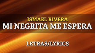 Ismael Rivera - Mi Negrita Me Espera