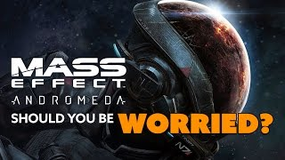Should You be WORRIED About Mass Effect: Andromeda? - The Know Game News