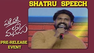 Actor Shatru Speech @ Padi Padi Leche Manasu Pre Release Event | Sharwa | Sai Pallavi