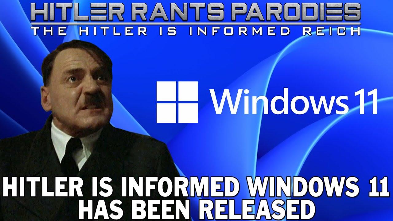 Hitler is informed Windows 11 has been released