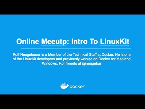 Online Meetup: Intro to LinuxKit