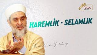 Haremlik-selamlık - Nureddin Yıldız - fetvameclisi.com
