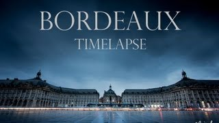 BORDEAUX TIMELAPSE - La réalité n