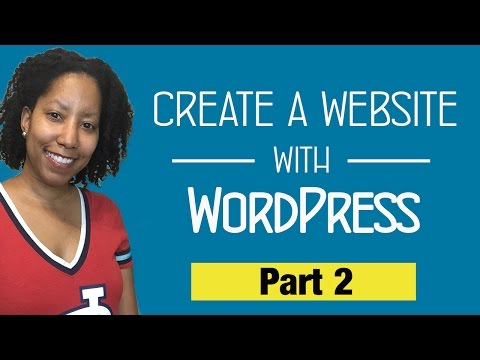 How to Create a Website With WordPress - Part II