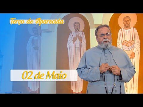 Terço de Aparecida com Pe. Antonio Maria – 02 de Maio de 2020