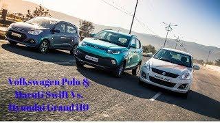 AMAZING...!!!Volkswagen Polo & Maruti Swift Vs  Hyundai Grand i10
