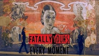 Fatally Yours - Every Moment [Official Music Video]