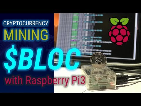 Cryptocurrency $BLOC Mining With Raspberry Pi3 SBC