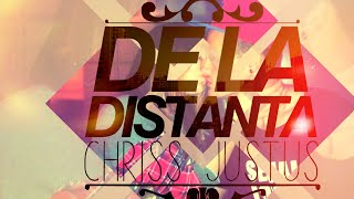 Repeat youtube video Chriss (JustUs) - De la distanta