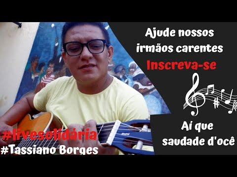 Ai Que Saudade D'ocê (Tassiano Borges)