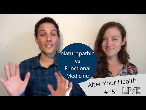 Alter Your Health LIVE #151 | Naturopathic vs Functional Medicine
