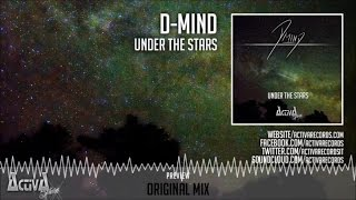 D-Mind - Under The Stars (Original Mix) - Official Preview (Activa Shine)