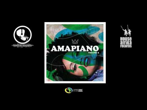 House Afrika & Born In Soweto Present - AmaPiano Volume 2 (Official Album Mix)