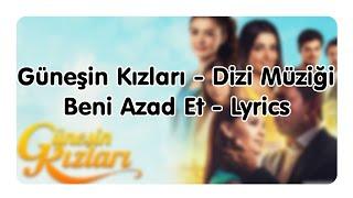 Gunesin Kizlari - Dizi Muzigi - Beni Azad Et - s Resimi