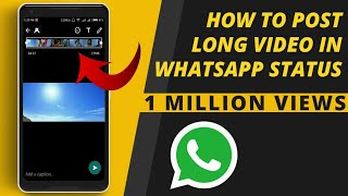 How To Post Long Video in WhatsApp Status