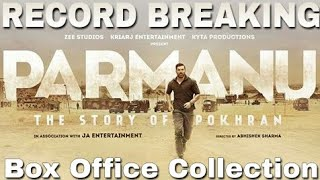 Parmanu Worldwide Box Office Collection | John Abraham | Parmanu Collection | 26th May 2018