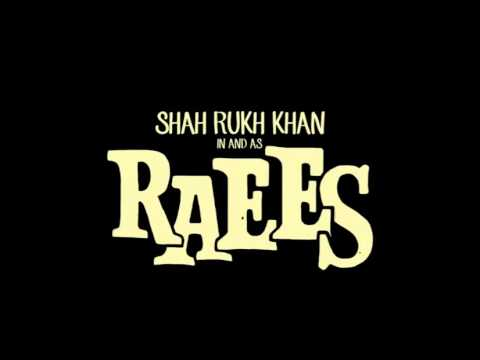 Raees 2016 Official Theme Music | Shahrukh Khan | 720p