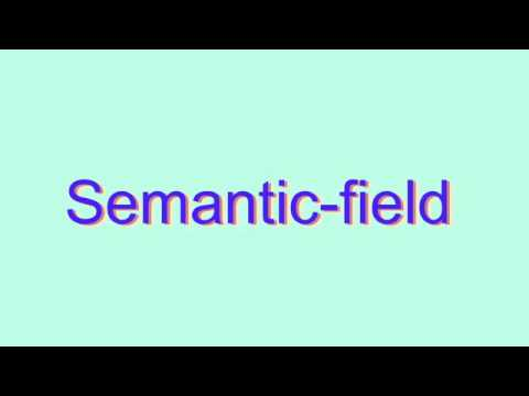 How to Pronounce Semantic-field