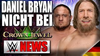 Daniel Bryan nicht bei Crown Jewel dabei?, Samoa Joe verletzt | WWE NEWS 80/2018