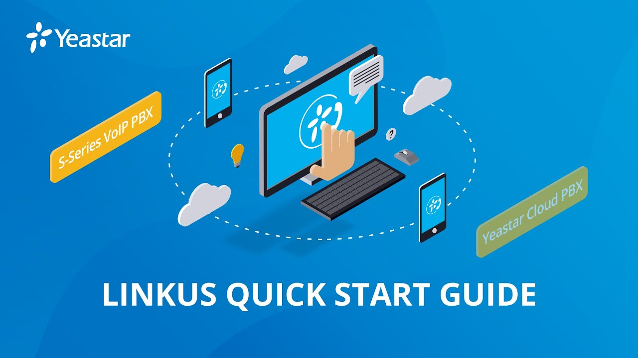 Yeastar Linkus Quick Start Guide for S-Series VoIP PBX | Free Softphone Configuration