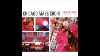 Chicago Mass Choir - Whatever You Want (God