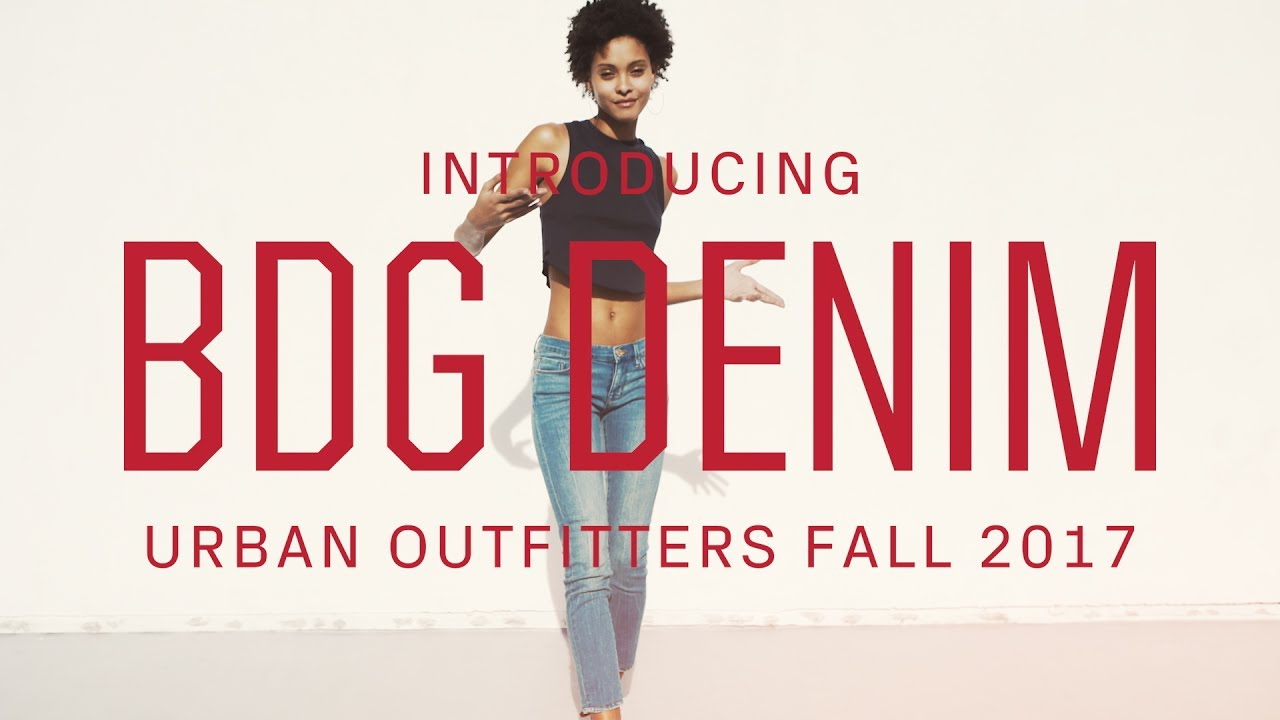 3bf6425966 BDG Denim — Fall 2017. Urban Outfitters Television