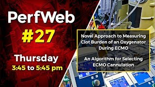 UPCOMING NEXT - PerfWeb 27 Novel approach to measuring clot burden of an oxygenator during ECMO - Day 1