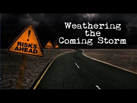 Weathering The Coming Storm - Session 1