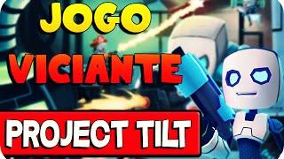 Jogo Viciante - Project Tilt