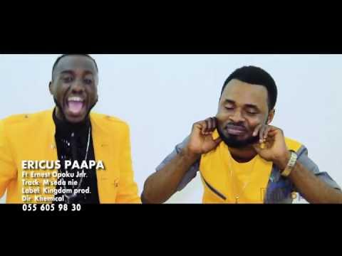 ERICUS PAAPA FT. ERNEST OPOKU JNR._MASEDA NIE_OFFICIAL VIDEO