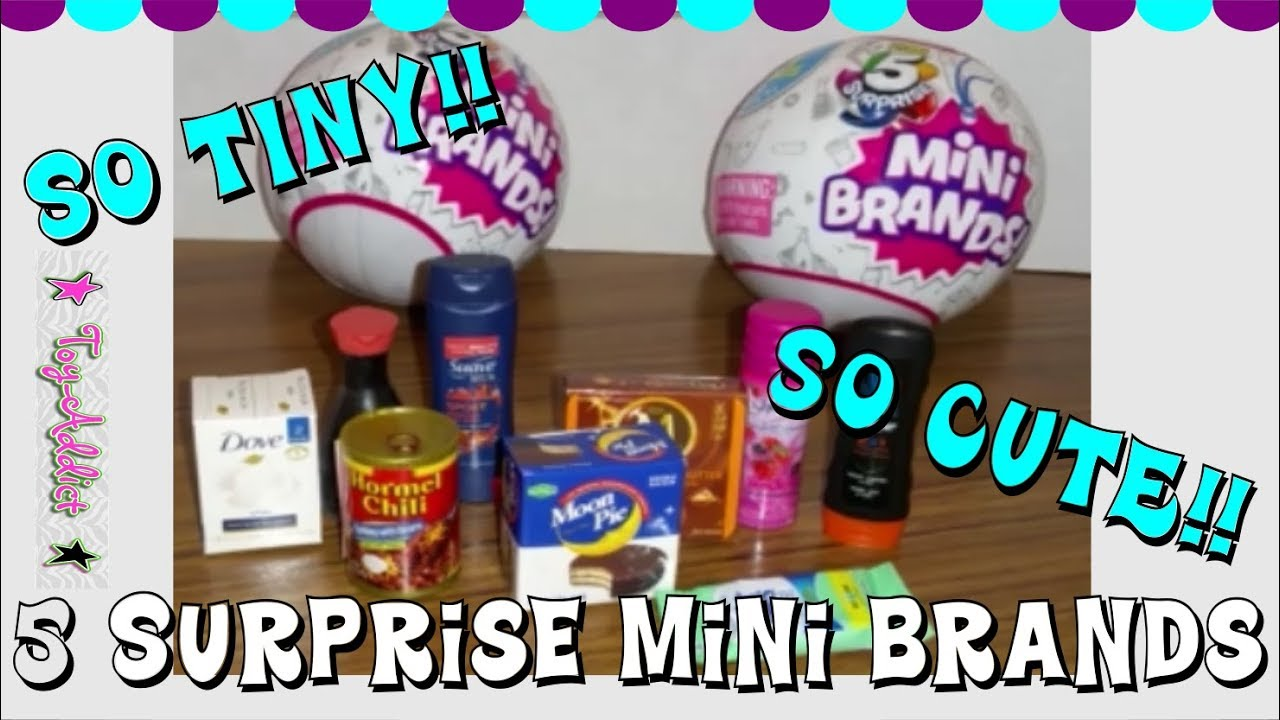5 Surprise Mini Brands Surprise Unboxing By Zuru Toy Addict Youtube