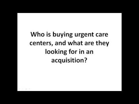 Trends in Buying, Selling and Valuating Urgent Care Centers