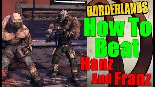 Borderlands How To Beat Hanz And Franz Walkthrough The Final Piece Gameplay Commentary HD