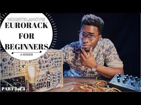 Eurorack for Beginners Series - Part 2 of 3 - Smart Module Selection Mp3