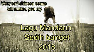 Lagu Mandarin Sedih banget 2018