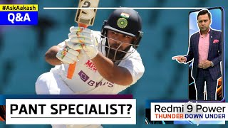 Rishabh PANT as a SPECIALIST BATSMAN? | Redmi 9 Power presents 'Thunder Down Under' | #AskAakash