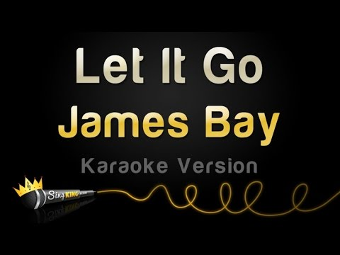 James Bay  Let It Go Karaoke Version