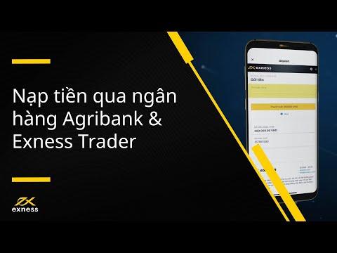 Cách nạp tiền qua ngân hàng Agribank và Exness Trader