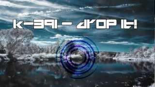 K 391 Drop It